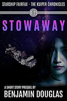 Stowaway: Starship Fairfax - The Kuiper Chronicles: a short story prequel by [Douglas, Benjamin]