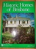 Historic Homes of Brisbane, Hogan, Janet, 0908009151