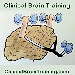 Clinical Brain Training: A How-To Manual