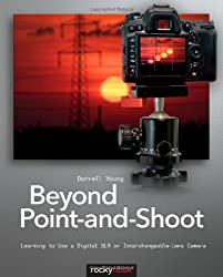 Beyond Point-and-Shoot: Learning to Use a Digital SLR or Interchangeable-Lens Camera