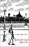 The Fat Detective (The Eugene Blake Trilogy Book 1)