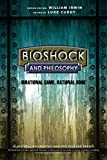 BioShock and Philosophy: Irrational