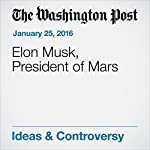 Elon Musk, President of Mars   Michael Byers