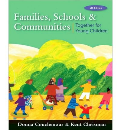 By Donna Couchenour Families, Schools and Communities: Together for Young Children (4th Edition)