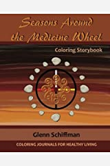 Seasons Around the Medicine Wheel (Coloring Journals for Healthy Living) Paperback