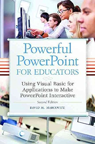 [(Powerful PowerPoint for Educators : Using Visual Basic for Applications to Make PowerPoint Interactive)] [By (author) David M. Marcovitz] published on (May, 2012)