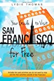 Your Guide to Visit San Francisco for Free, Lydie Thomas, 1475265913