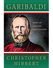 Garibaldi: Hero of Italian Unification: Hero of Italian Unification