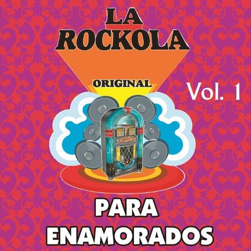 ... La Rockola para Enamorados, Vol. 1