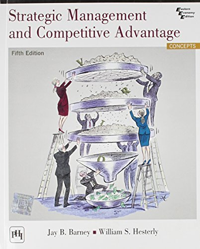 By Jay B. Barney - Strategic Management and Competitive Advantage (5th International (5th Edition) (1905-07-21) [Paperback] (Strategic Management And Competitive Advantage 5th Edition)