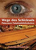 Wege des Schicksals - Phänomen Palmblattbibliotheken