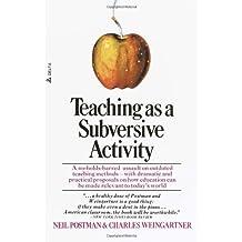 Teaching as a Subversive Activity[TEACHING AS A SUBVERSIVE ACTIV][Paperback]