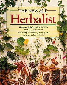 Paperback The New Age Herbalist : How to Use Herbs for Healing, Nutrition, Body Care and Relaxation Book