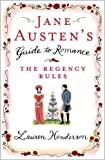 Jane Austen's Guide to Romance: The Regency Rules