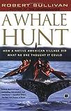 A Whale Hunt, Robert Sullivan, 0684864347