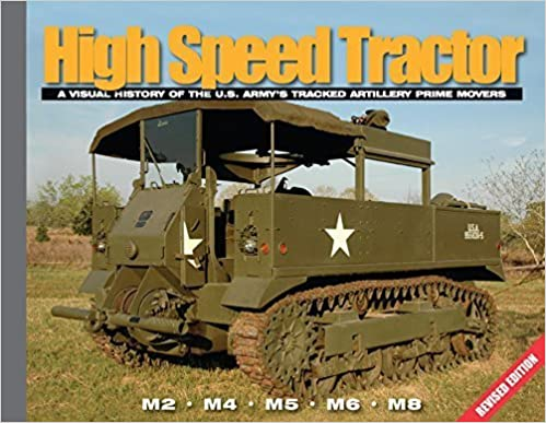 High Speed Tractor: A Visual History of the U.S. Army's Tracked Artillery Prime Movers by David Doyle (2013-06-15)