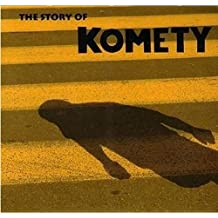 STORY OF KOMETY, THE