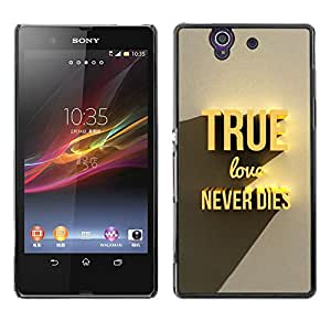 Qstar Arte & diseño plástico duro Fundas Cover Cubre Hard Case Cover para Sony Xperia Z / L36H / C6602 / C6603 / C6606 / C6616 ( True Gold Love Dies Never 3D Text)