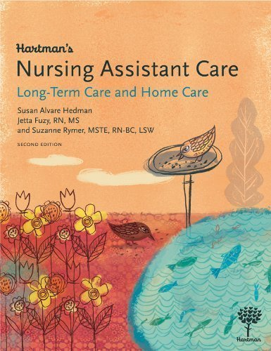 Hartman's Nursing Assistant Care: Long-Term Care and Home Health, 2nd Edition 2nd (second) Edition by Susan Alvare Hedman, Jetta Fuzy, Suzanne Rymer published by Hartman Publishing, Inc. (2013) by Hartman Publishing, Inc.