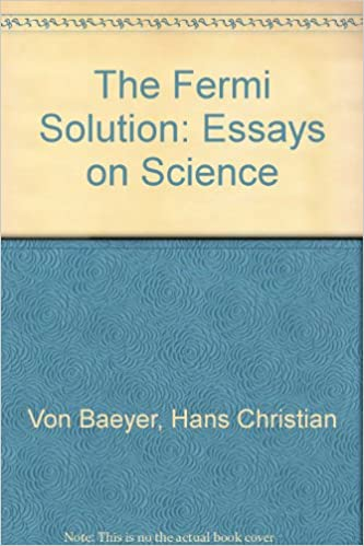 Essay Thesis Example Amazoncom The Fermi Solution Essays On Science  Hans  Christian Von Baeyer Books Essay Proposal Sample also What Is An Essay Thesis Amazoncom The Fermi Solution Essays On Science   Modest Proposal Essay