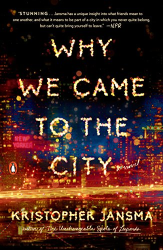 Why We Came to the City: A Novel cover
