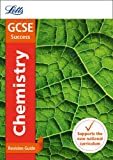 Letts GCSE Revision Success - New 2016 Curriculum – GCSE Chemistry: Revision Guide