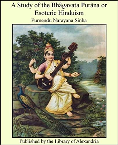A Study of the Bhâgavata Purâna or Esoteric Hinduism