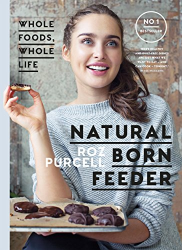 Natural Born Feeder: Whole Foods Whole Life