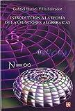 img - for Introducci n a la teor a de las funciones algebraicas (Seccion de Obras de Ciencia y Tecnologia) (Spanish Edition) book / textbook / text book