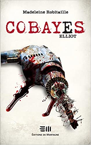 COBAYES (TOME 06) ELLIOT de Madeleine Robitaille  51ZcKiiRpYL._SX312_BO1,204,203,200_