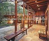 Julius Shulman: Chicago Mid-Century Modernism, Gary Gand, 0847832872