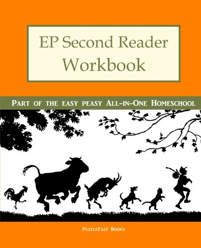 EP Second Reader Workbook: Part of the Easy Peasy All-in-One Homeschool (EP Reader Workbook) (Volume 2)