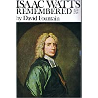 Isaac Watts Remembered