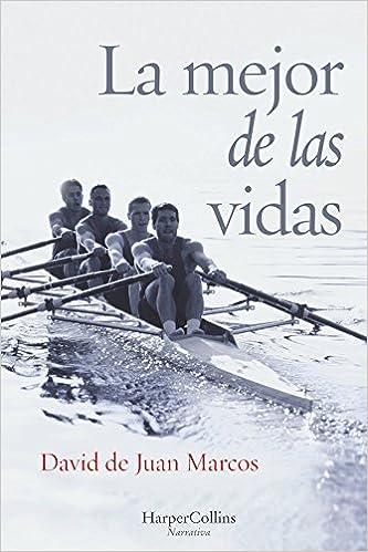 La Mejor De Las Vidas por David De Juan Marcos