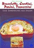 Bruschette, Crostini, Panini, Tramezzini (German Edition)