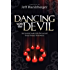 Dancing  With the Devil: An Honest Look Into the Occult from Former Followers