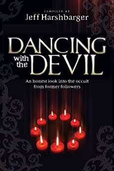 Dancing  With the Devil: An Honest Look Into the Occult from Former Followers by [Harshbarger, Jeff]