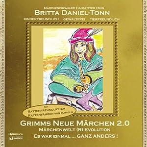 Grimms neue Märchen 2.0 Hörbuch
