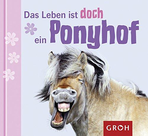 Das Leben ist doch ein Ponyhof