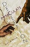 Immaculate Deception, Scott B. Pruden, 0615348254
