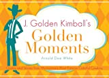 J. Golden Kimball's Golden Moments, Arnold Dee White, 1555171648