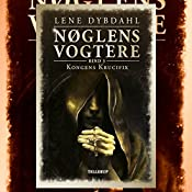 Kongens Krucifix (Nøglens Vogtere 3) | Lene Dybdahl