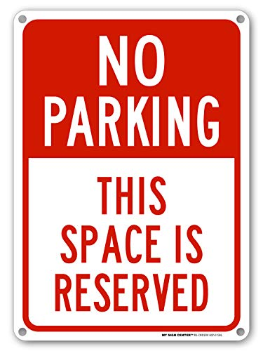 No Parking This Space is Reserved Sign - 10