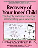 img - for Recovery of Your Inner Child: The Highly Acclaimed Method for Liberating Your Inner Self by Lucia Capacchione (1991-03-15) book / textbook / text book