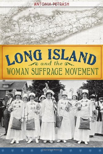 (Long Island and the Woman Suffrage Movement)