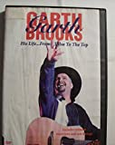 Music : Garth Brooks - His Life...From Tulsa To The Top [2000] [DVD]