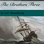 The Brothers Three: A Thicket of Tales Book 4 | A.D. Hasselbring