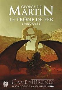 Le Trone De Fer Integrale 5 George R R Martin Babelio