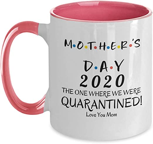 Mother/'s Day 2020 The One Where We Were Quarantined 11 oz Coffee Mug White