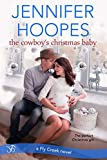 The Cowboy's Christmas Baby (Fly Creek Book 3)